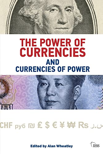9781138023604: The Power of Currencies and Currencies of Power (Adelphi series)