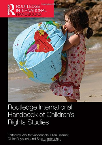 Routledge International Handbook of Children's Rights Studies (Hardcover): Wouter Vandenhole