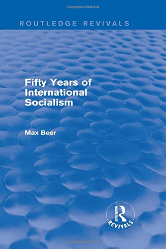 Fifty Years of International Socialism (Routledge Revivals): Max Beer