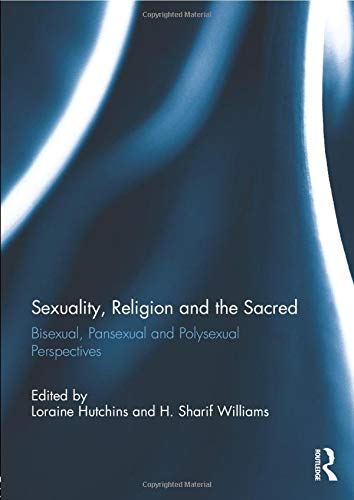 Sexuality, Religion And The Sacred: Bisexual, Pansexual