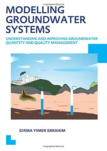 9781138024045: Modelling Groundwater Systems: Understanding and Improving Groundwater Quantity and Quality Management