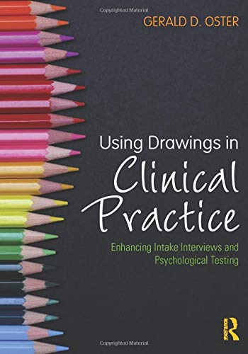 9781138024069: Using Drawings in Clinical Practice: Enhancing Intake Interviews and Psychological Testing