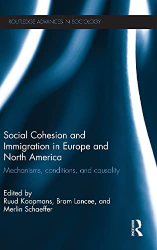 Social Cohesion and Immigration in Europe and North America: Mechanisms, Conditions, and Causality ...