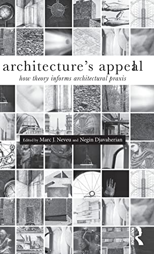 Architecture's Appeal: How Theory Informs Architectural Praxis: Neveu, Marc J.