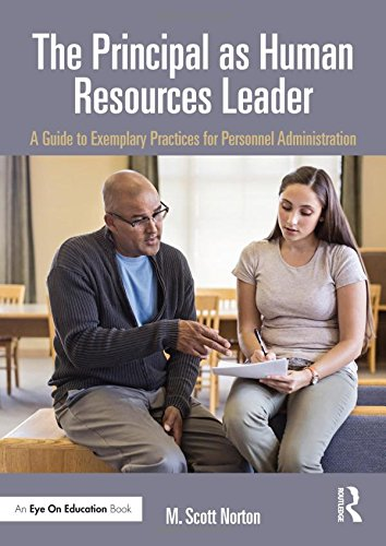 The Principal as Human Resources Leader: A Guide to Exemplary Practices for Personnel ...