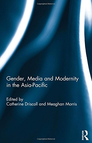 Gender, Media and Modernity in the Asia-Pacific: Catherine Driscoll