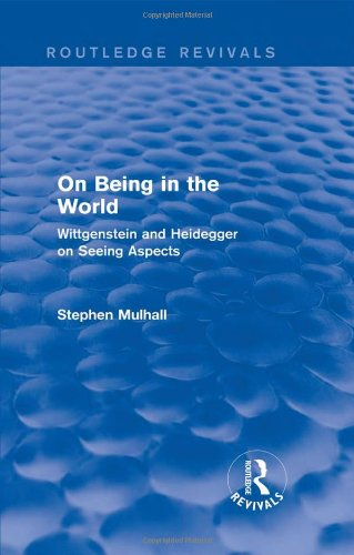 9781138024519: On Being in the World (Routledge Revivals): Wittgenstein and Heidegger on Seeing Aspects