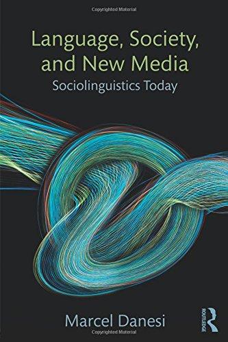 9781138024595: Language, Society, and New Media: Sociolinguistics Today