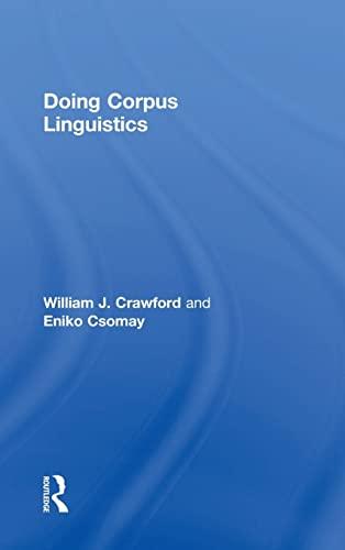 Doing Corpus Linguistics: Crawford, William J.