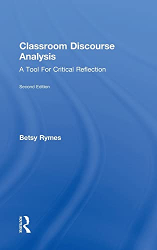 9781138024625: Classroom Discourse Analysis: A Tool For Critical Reflection, Second Edition
