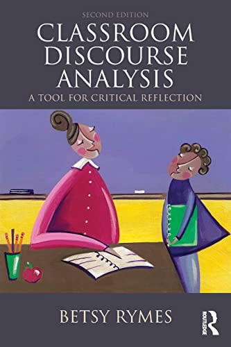 9781138024632: Classroom Discourse Analysis: A Tool For Critical Reflection, Second Edition