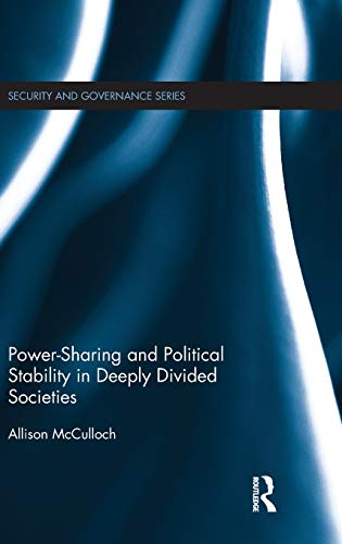 9781138024762: Power-Sharing and Political Stability in Deeply Divided Societies (Security and Governance)