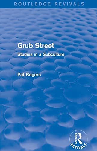 9781138024816: Grub Street (Routledge Revivals): Studies in a Subculture