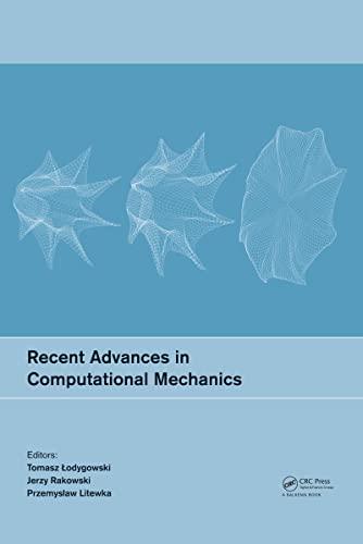Recent Advances in Computational Mechanics: Lodygowski, Tomasz (Editor)/ Rakowski, Jerzy (Editor)/ ...