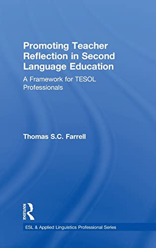 9781138025035: Promoting Teacher Reflection in Second Language Education: A Framework for TESOL Professionals (ESL & Applied Linguistics Professional Series)