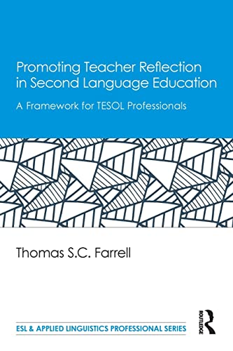 9781138025042: Promoting Teacher Reflection in Second Language Education: A Framework for TESOL Professionals (ESL & Applied Linguistics Professional Series)