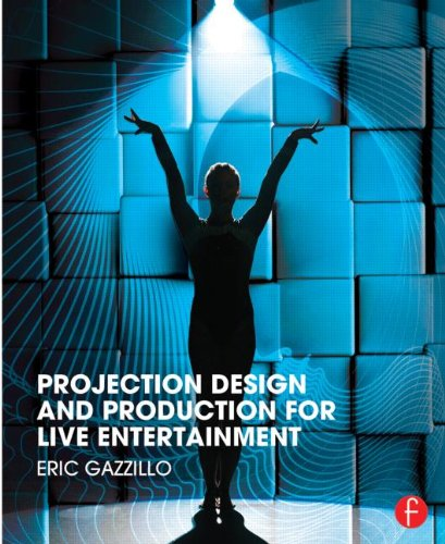 9781138025295: Projection Design and Production for Live Entertainment
