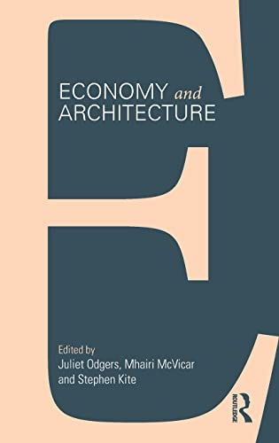 Economy and Architecture: Odgers, Juliet