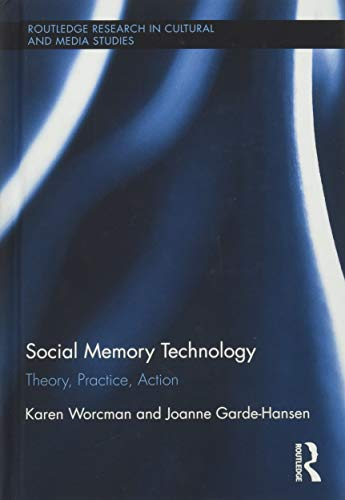 9781138025936: Social Memory Technology: Theory, Practice, Action (Routledge Research in Cultural and Media Studies)