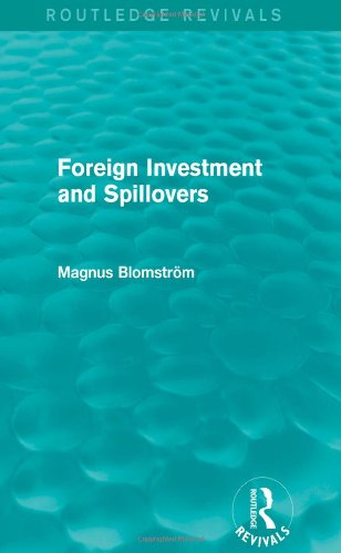 Foreign Investment and Spillovers (Routledge Revivals): BLOMSTROM, MAGNUS