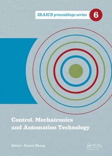 9781138026629: Control, Mechatronics and Automation Technology: Proceedings of the International Conference on Control, Mechatronics and Automation Technology ... 2014, Beijing, China (IRAICS Proceedings)