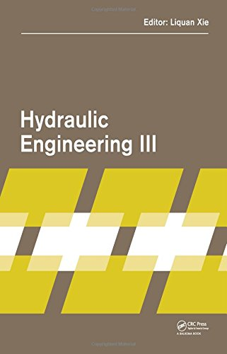 Hydraulic Engineering III: Proceedings of the 3rd Technical Conference on Hydraulic Engineering (...