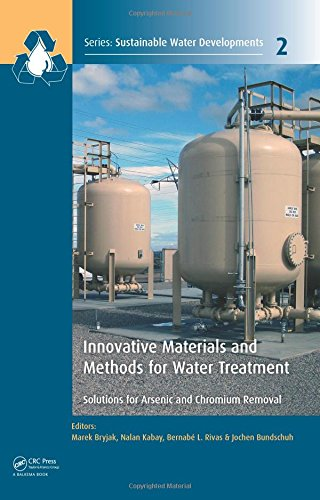 9781138027497: Innovative Materials and Methods for Water Treatment: Solutions for Arsenic and Chromium Removal (Sustainable Water Developments - Resources, Management, Treatment, Efficiency and Reuse)