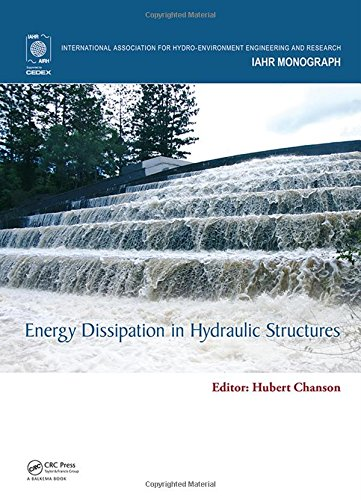 9781138027558: Energy Dissipation in Hydraulic Structures (IAHR Monographs)