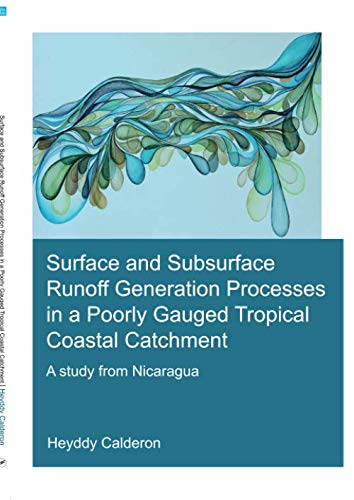Surface and Subsurface Runoff Generation Processes in a Poorly Gauged Tropical Coastal Catchment: A...