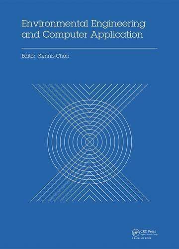 Environmental Engineering and Computer Application: Proceedings of: CRC Press