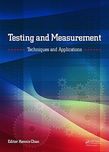 Testing and Measurement: Techniques and Applications: -