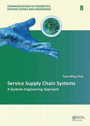 Service Supply Chain Systems: A Systems Engineering Approach (Communications in Cybernetics, ...