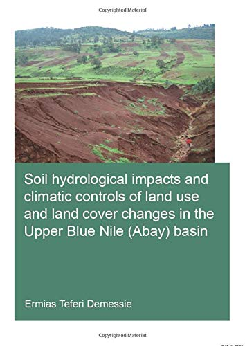 9781138028746: Soil hydrological impacts and climatic controls of land use and land cover changes in the Upper Blue Nile (Abay) basin