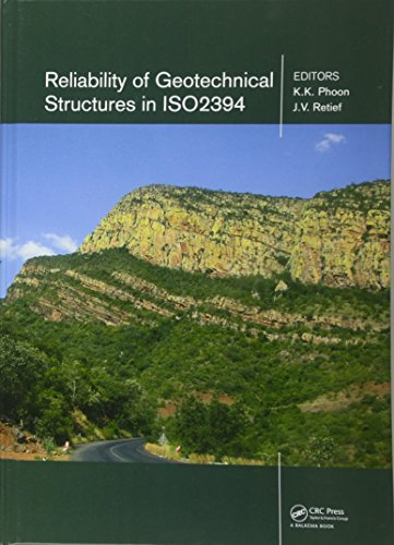 Reliability of Geotechnical Structures in ISO2394: Kok-Kwang Phoon (editor),