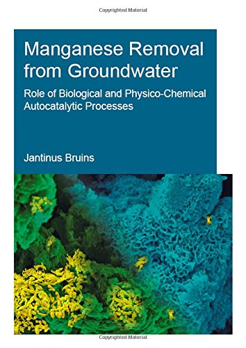 9781138030022: Manganese Removal from Groundwater: Role of Biological and Physico-Chemical Autocatalytic Processes