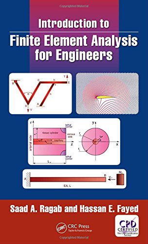 Introduction to Finite Element Analysis for Engineers: Ragab, Saad A.,