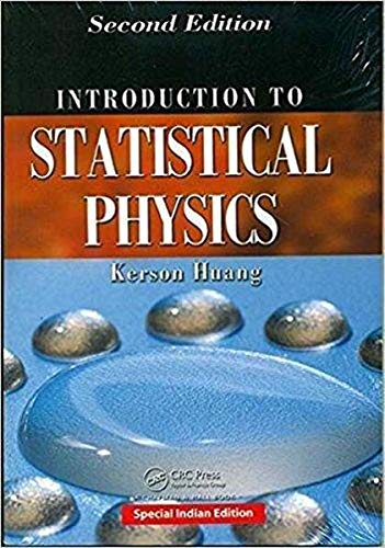 Introduction To Statistical Physics, Second Edition: Kerson Huang