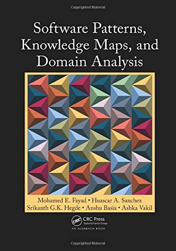 Software Patterns, Knowledge Maps, and Domain Analysis: Mohamed E. Fayad,
