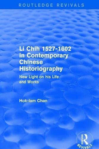 Li Chih 1527-1602 in Contemporary Chinese Historiography: CHAN, HOK-LAM