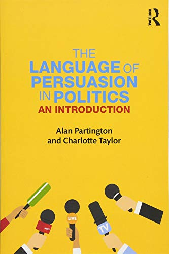 9781138038486: The Language of Persuasion in Politics: An Introduction