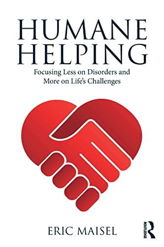 Humane Helping 9781138038615 Humane Helping is a comprehensive, practical guide that helps clinicians shift their practice from the mental disorder-and-chemical fix