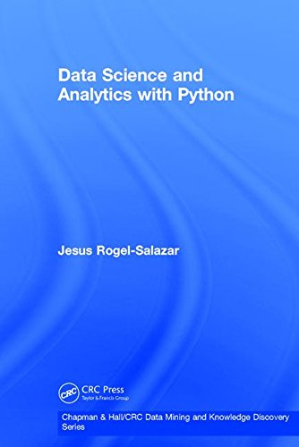 9781138043176: Data Science and Analytics with Python (Chapman & Hall/CRC Data Mining and Knowledge Discovery Series)