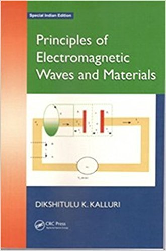 Principles Of Electromagnetic Waves And Materials: Kalluri