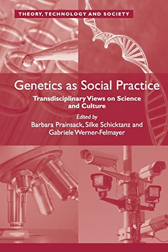9781138053601: Genetics as Social Practice: Transdisciplinary Views on Science and Culture