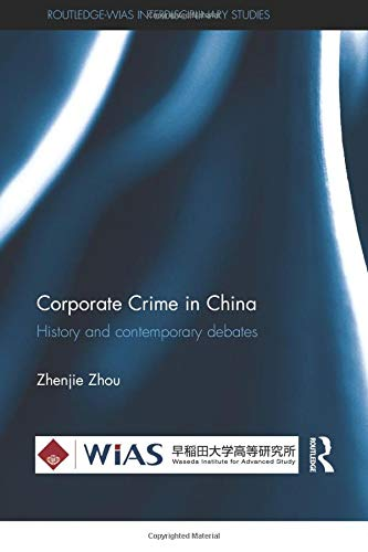 9781138056176: Corporate Crime in China: History and contemporary debates