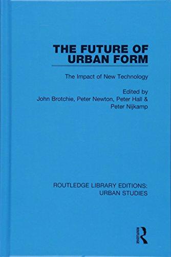 The Future of Urban Form: The Impact: BROTCHIE, JOHN; NEWTON,
