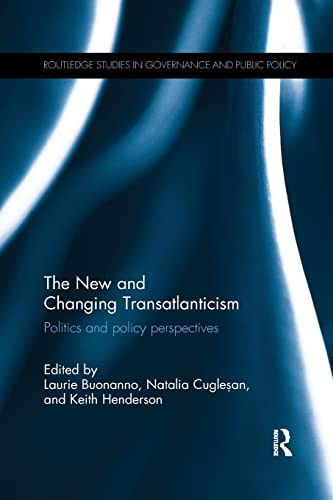 9781138066656: The New and Changing Transatlanticism: Politics and Policy Perspectives (Routledge Studies in Governance and Public Policy)