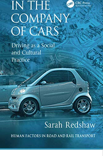 9781138071797: In the Company of Cars: Driving as a Social and Cultural Practice (Human Factors in Road and Rail Transport)