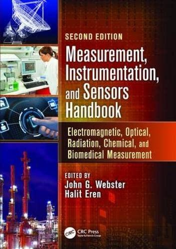 9781138072183: Measurement, Instrumentation, and Sensors Handbook: Electromagnetic, Optical, Radiation, Chemical, and Biomedical Measurement