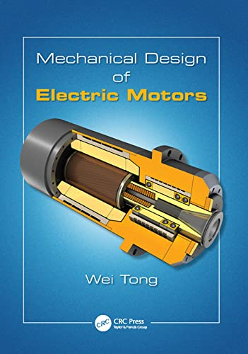 Mechanical Design of Electric Motors: Wei Tong